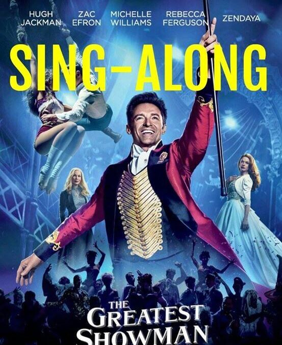 The Greatest Showman – Sing-Along