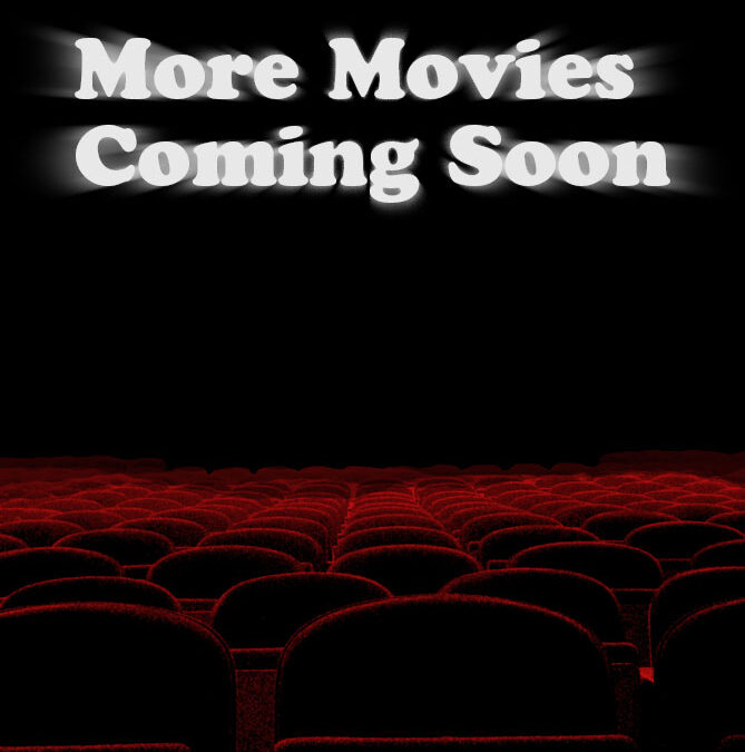 More movies coming soon